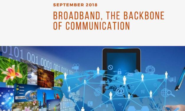 Broadband, the backbone of communication